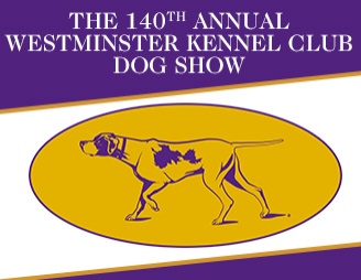 Westminster Kennel Club Dog Show - Tuesday Admission at Madison Square Garden