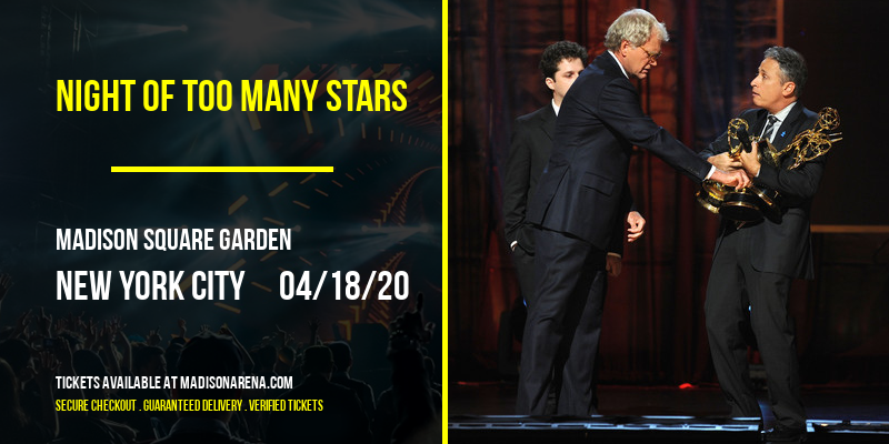 Night Of Too Many Stars [POSTPONED] at Madison Square Garden
