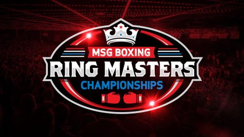 MSG Boxing: Ring Masters Championships [POSTPONED] at Madison Square Garden
